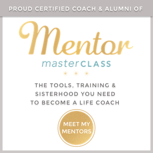 Proud Certified Coach and Alumna of Mentor Masterclass