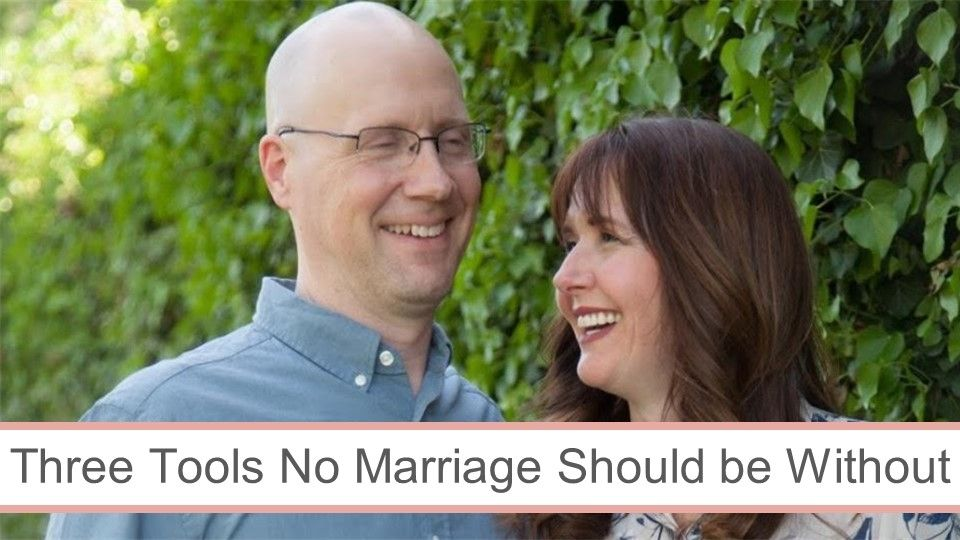 Three Tools No Marriage Should Be Without