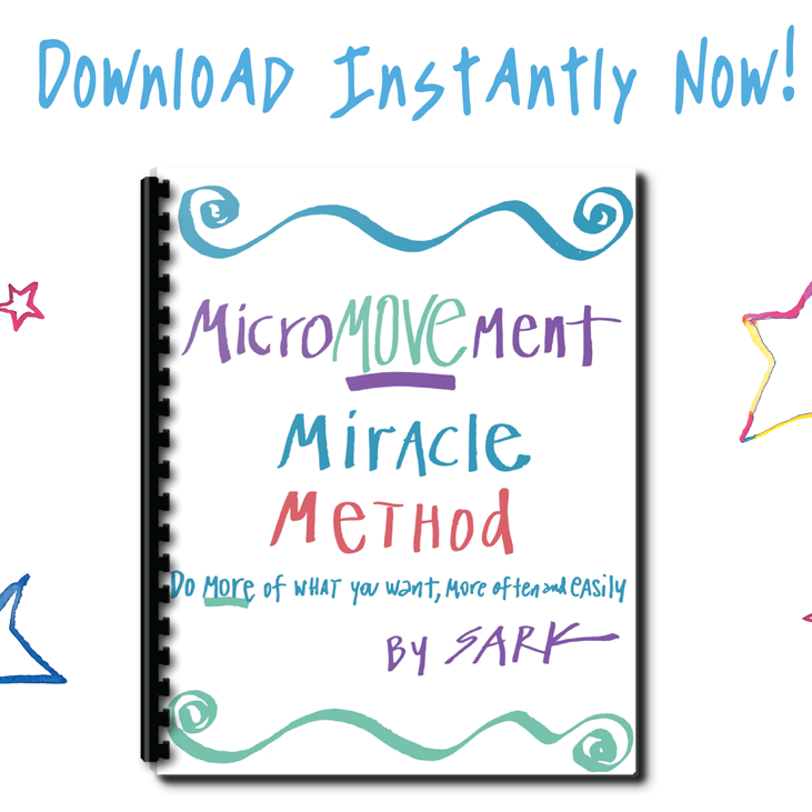 SARK's MicroMOVEment Miracle Method Mini Book