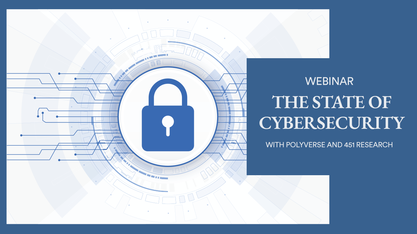 Sign up for the webinar and learn more about the state of cybersecurity today.