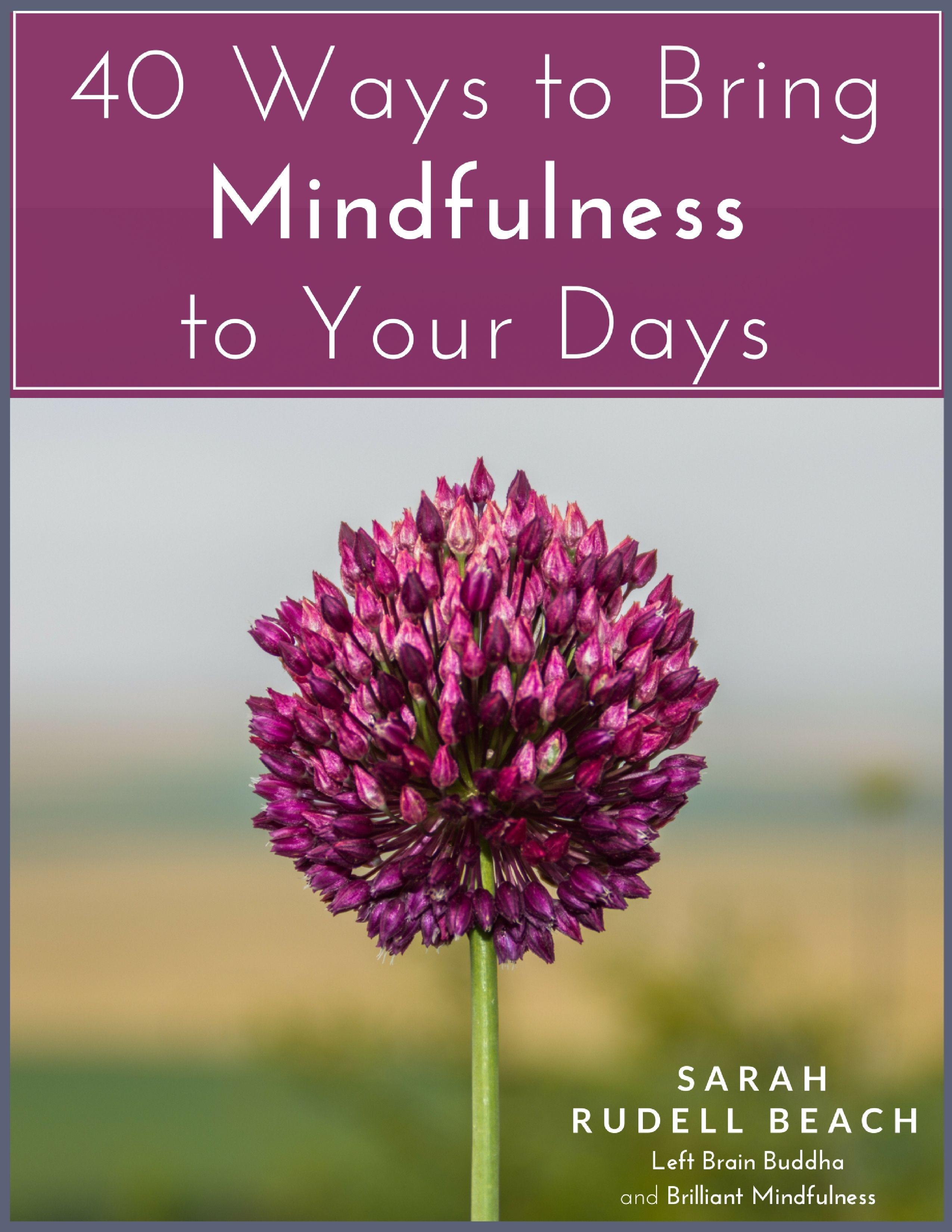 10 Ways to Teach Mindfulness to Kids - Left Brain Buddha