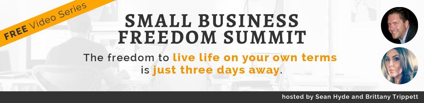 Small Business Freedom Summit | FREE Online Video Series 2017 | https://smallbusinessfreedomsummit.com/